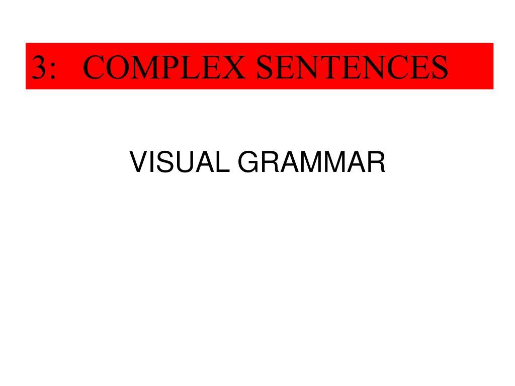 3: COMPLEX SENTENCES