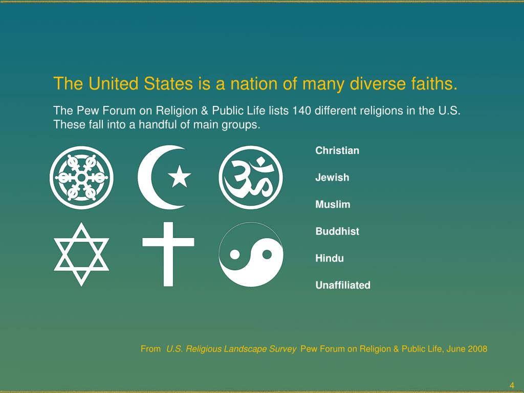 The United States is a nation of many diverse faiths.
