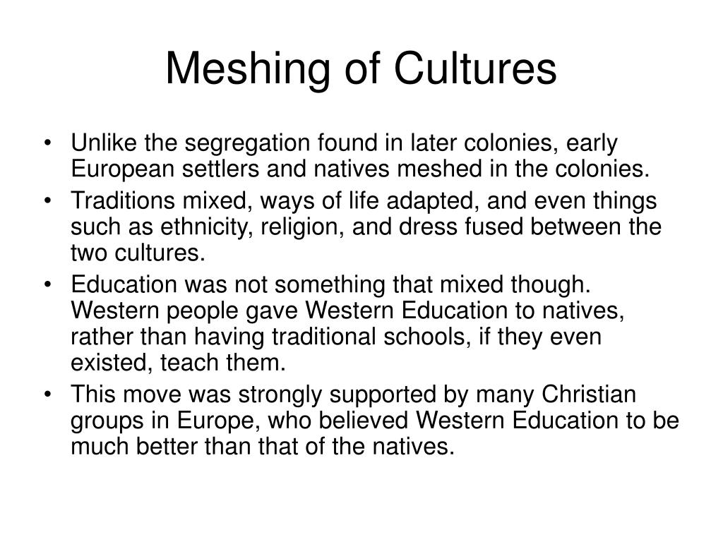 Meshing of Cultures
