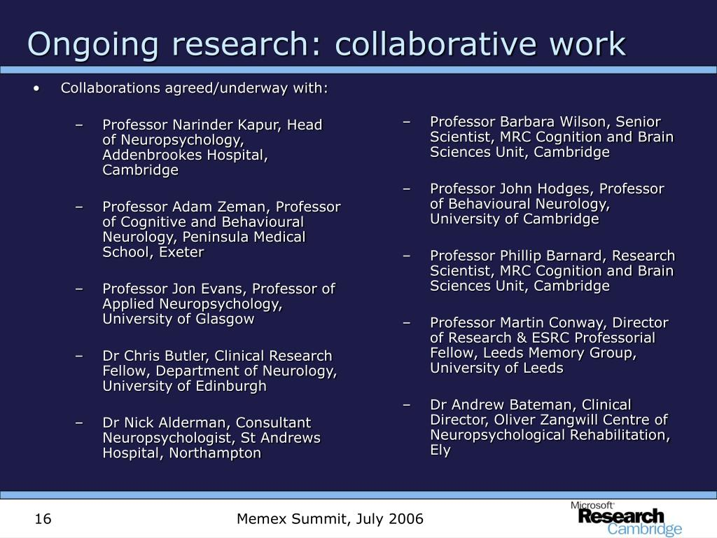 Collaborations agreed/underway with: