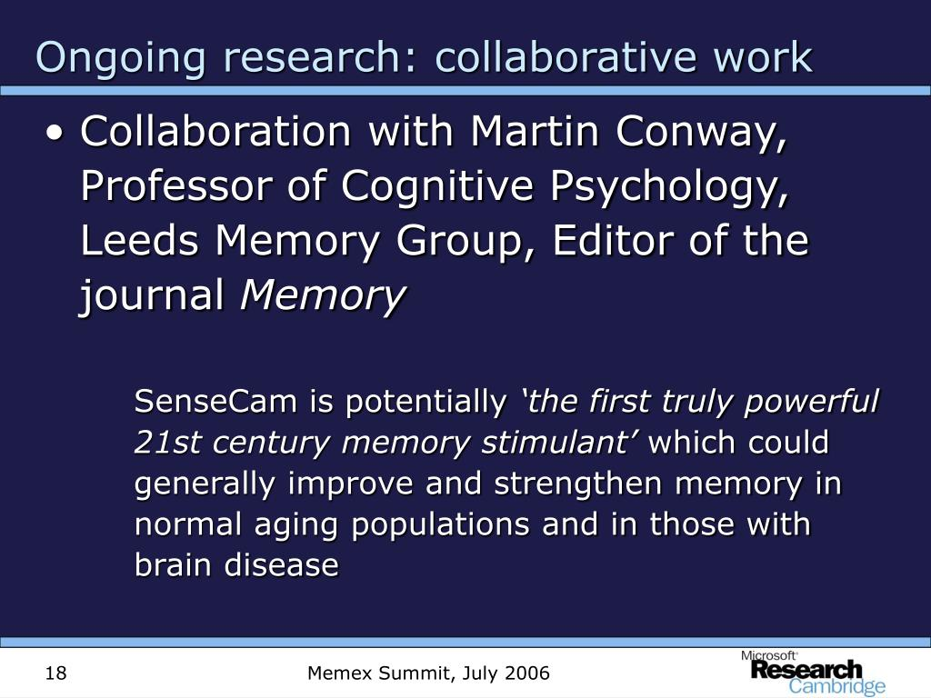Collaboration with Martin Conway, Professor of Cognitive Psychology, Leeds Memory Group, Editor of the journal