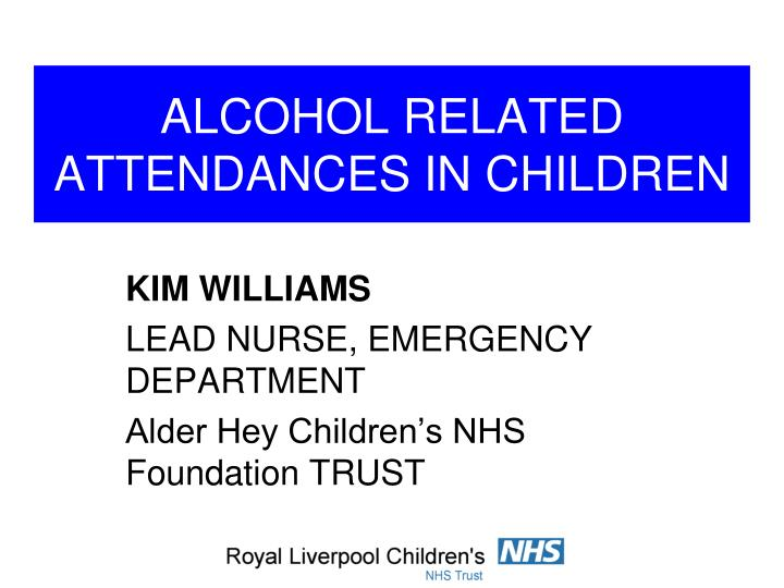 Alcohol related attendances in children