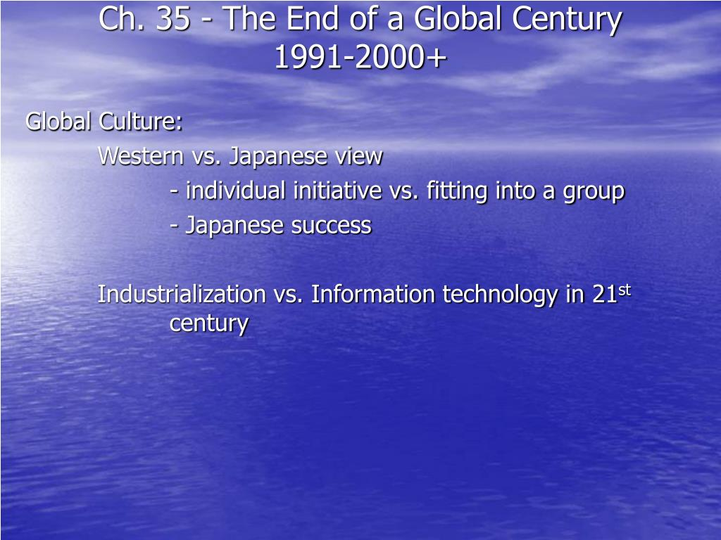 Ch. 35 - The End of a Global Century