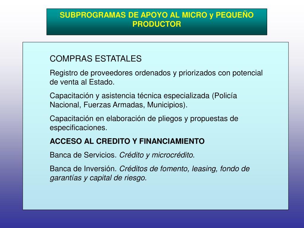 SUBPROGRAMAS DE APOYO AL MICRO y PEQUEÑO PRODUCTOR