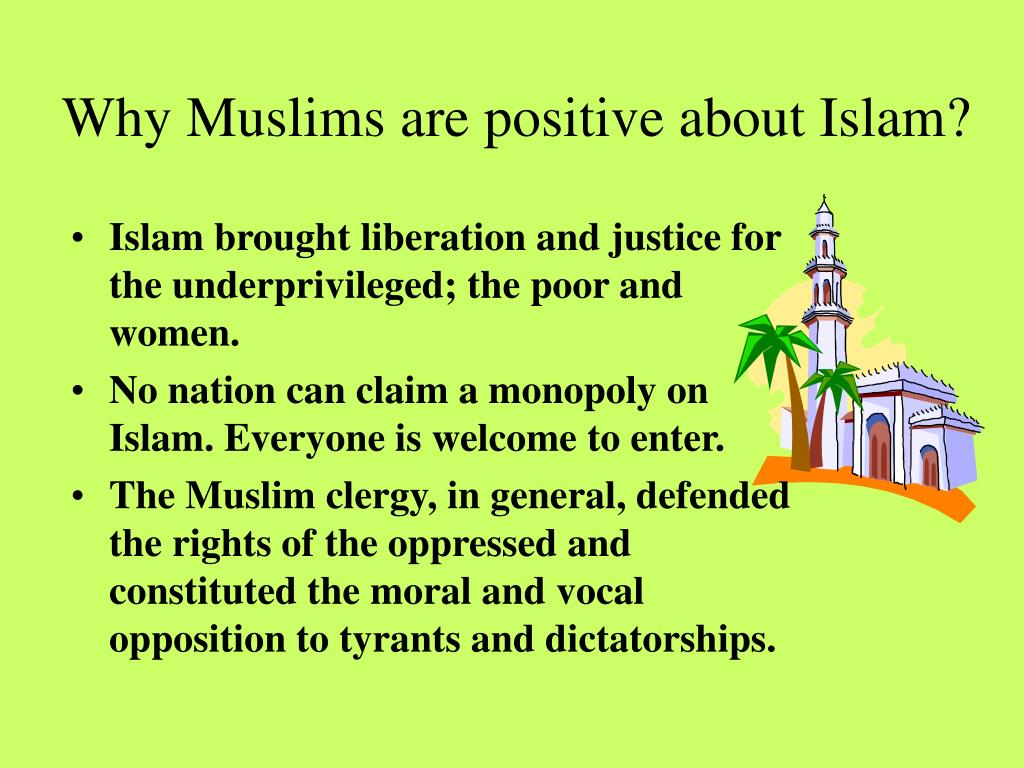 Why Muslims are positive about Islam?