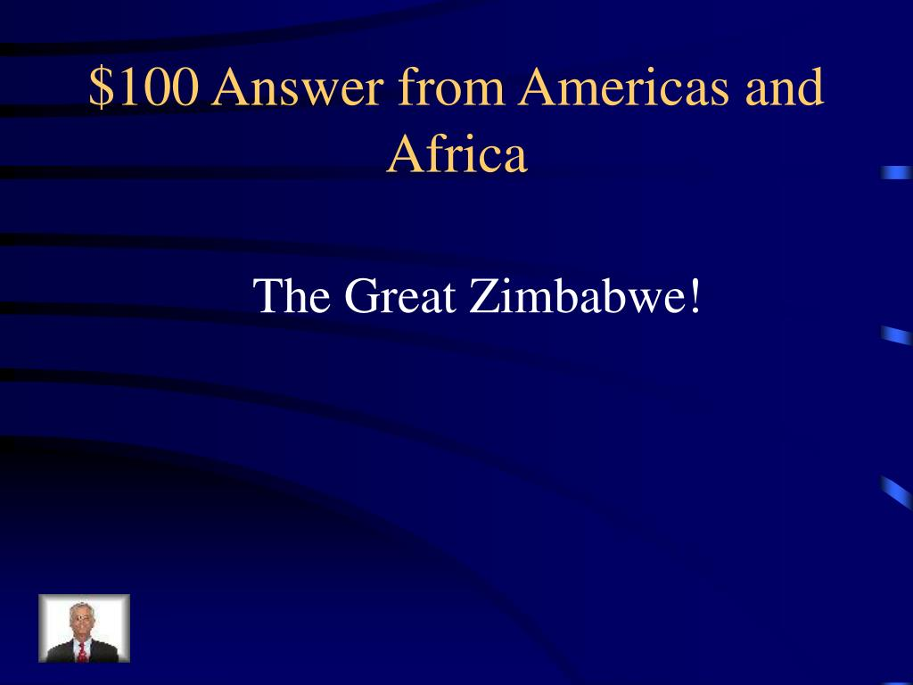 $100 Answer from Americas and Africa