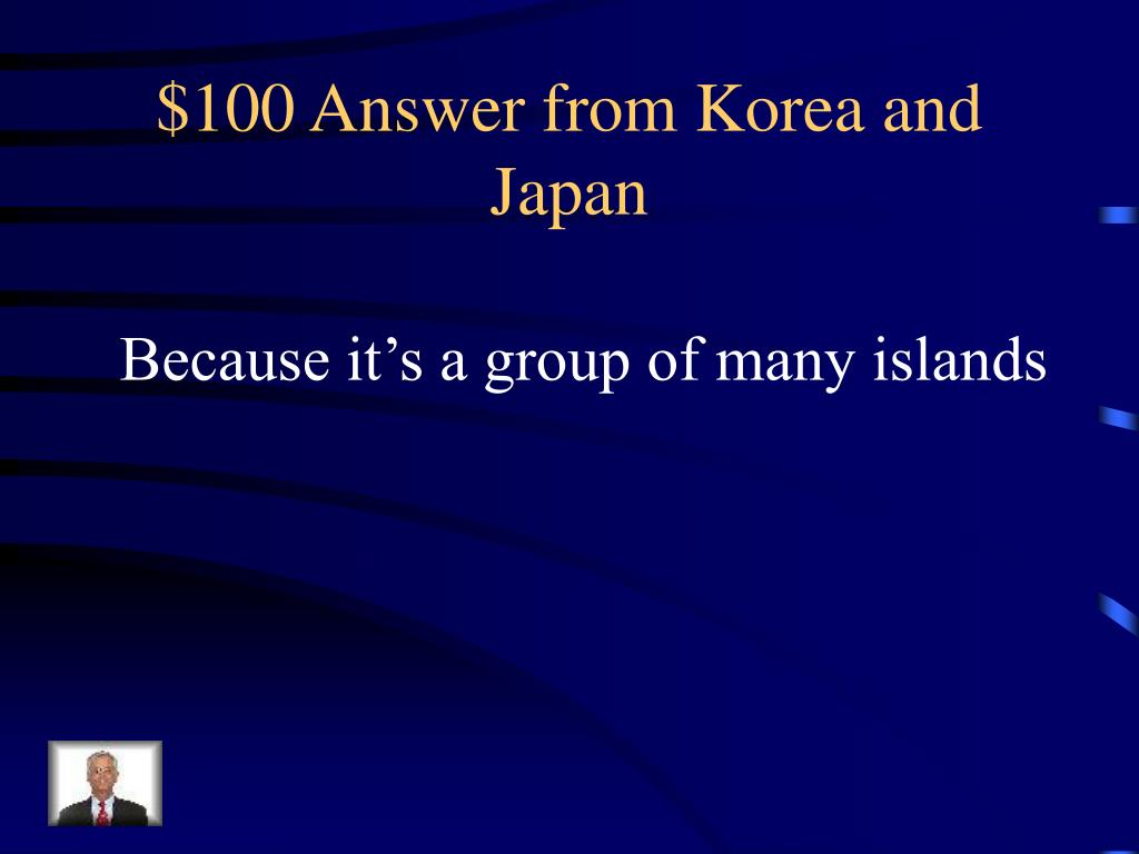 $100 Answer from Korea and Japan