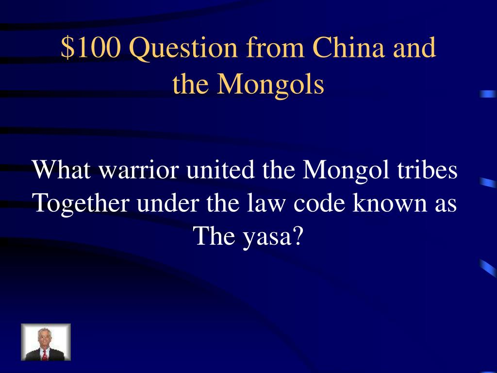 $100 Question from China and the Mongols