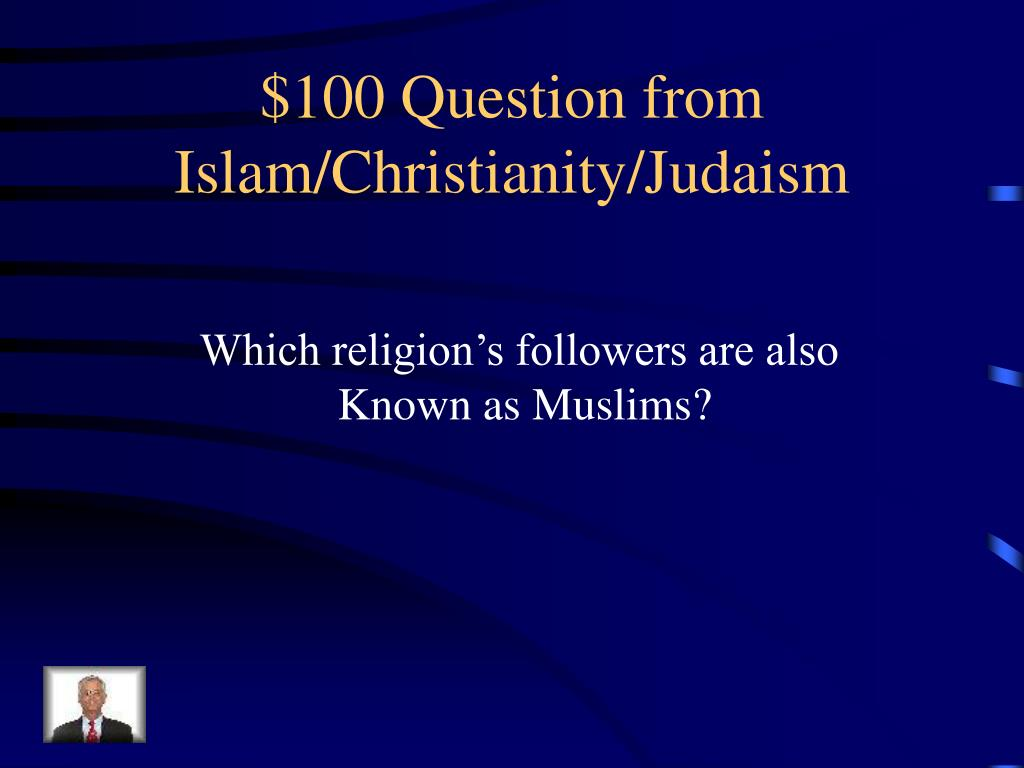 $100 Question from Islam/Christianity/Judaism
