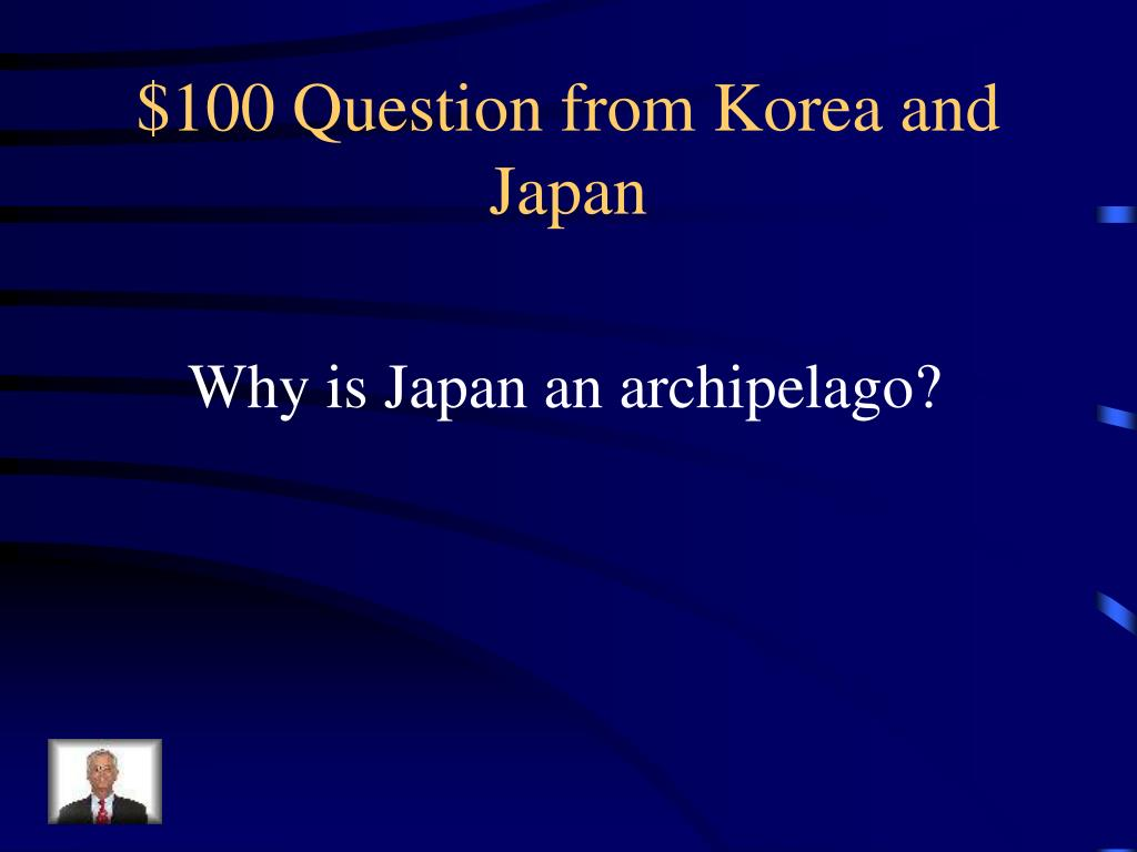 $100 Question from Korea and Japan