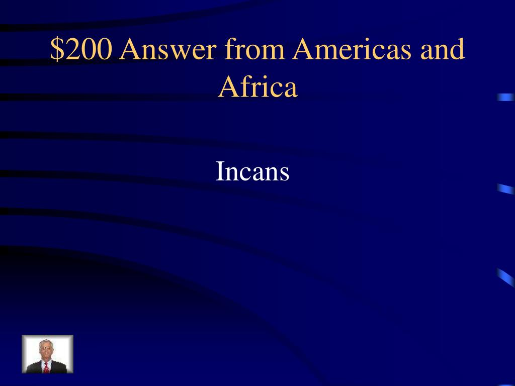 $200 Answer from Americas and Africa