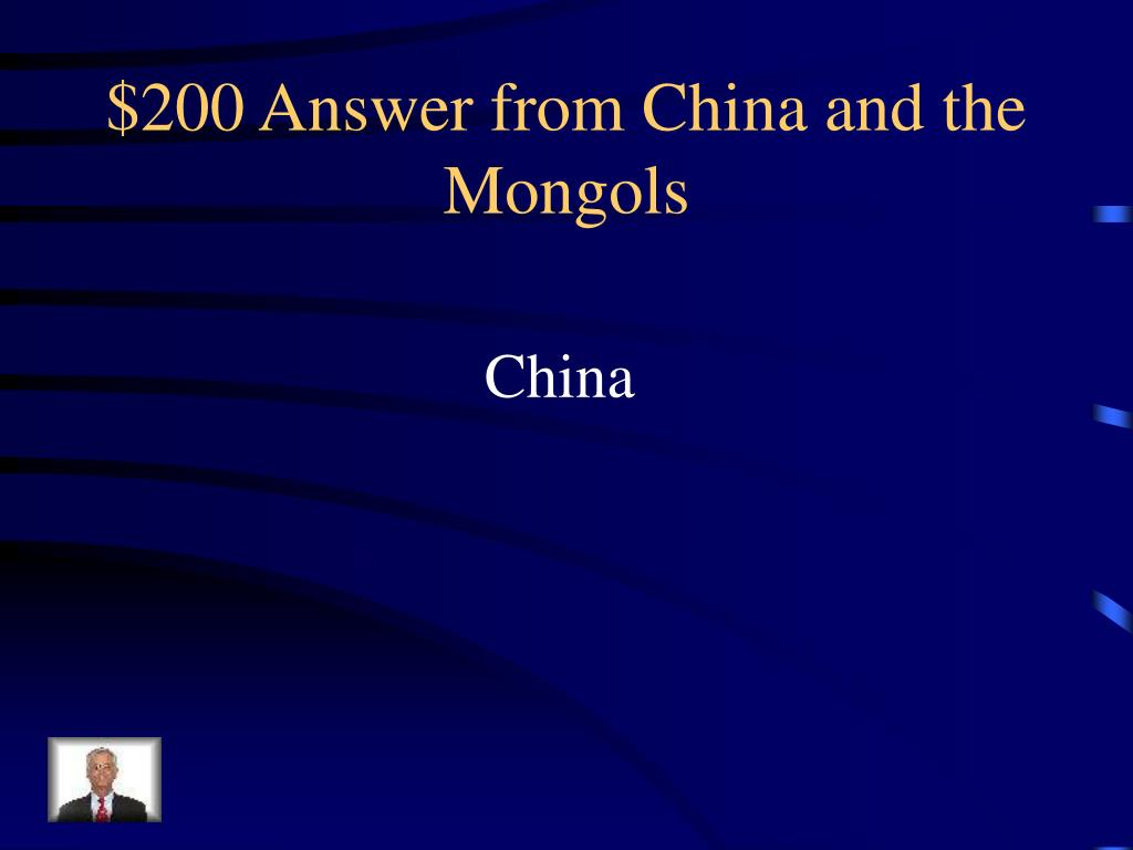 $200 Answer from China and the Mongols
