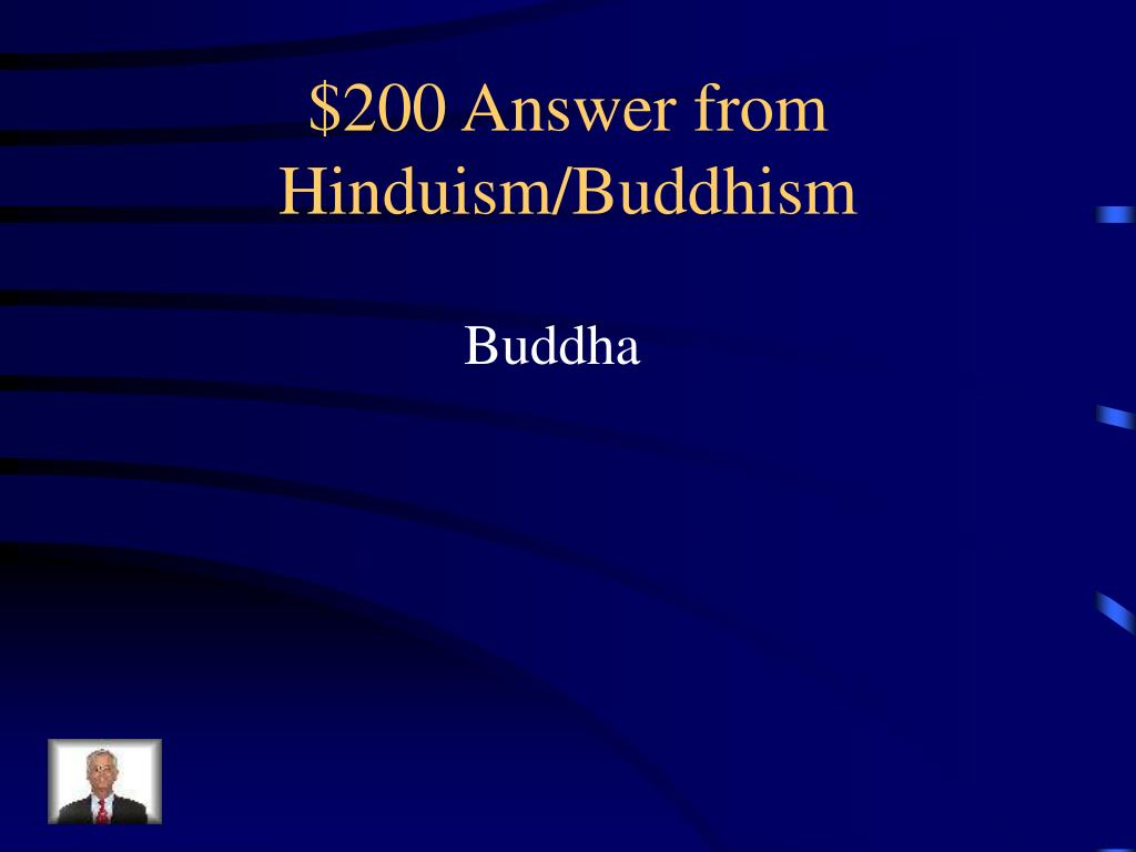 $200 Answer from Hinduism/Buddhism