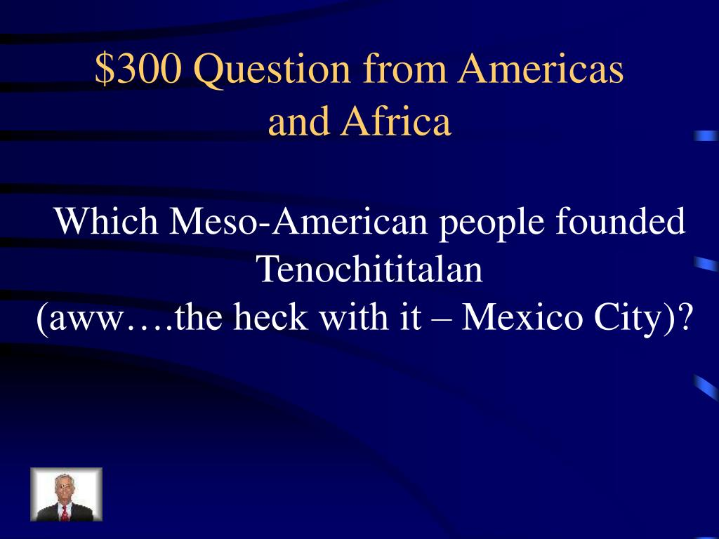 $300 Question from Americas and Africa