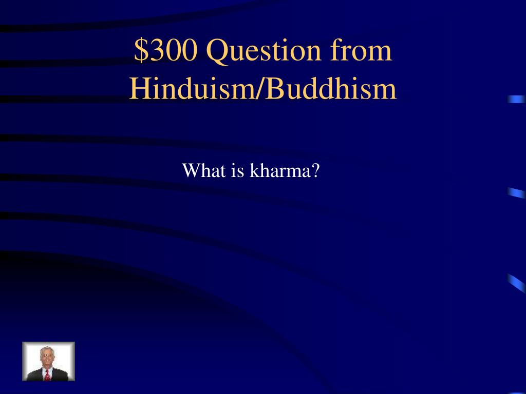 $300 Question from Hinduism/Buddhism