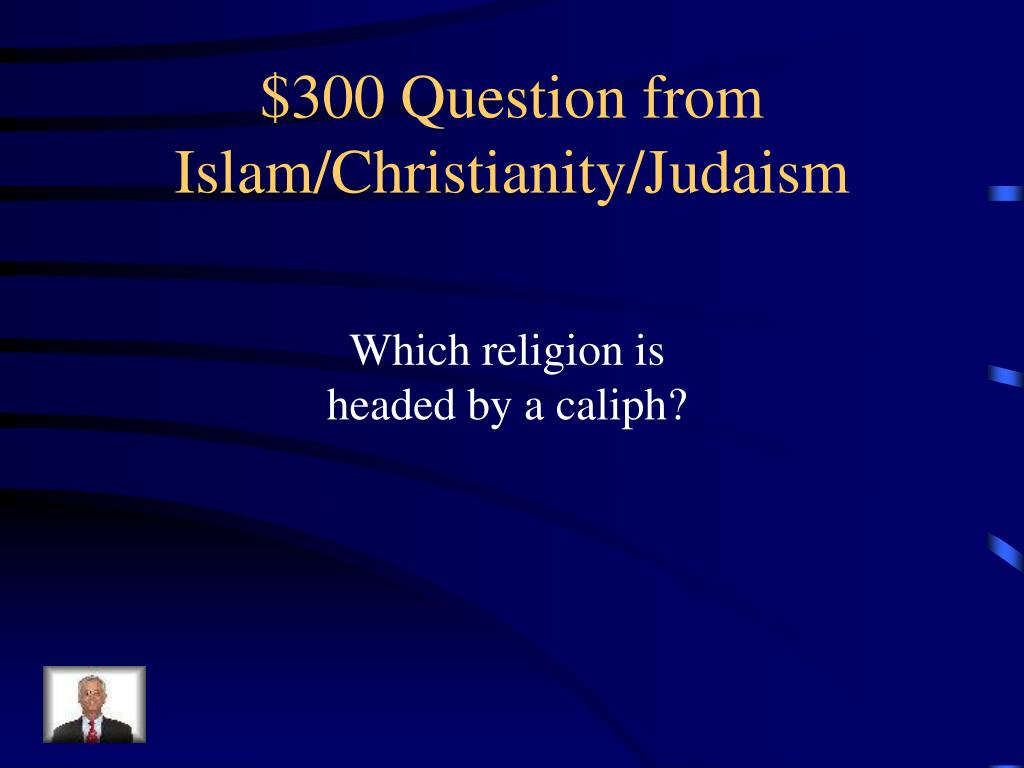 $300 Question from Islam/Christianity/Judaism