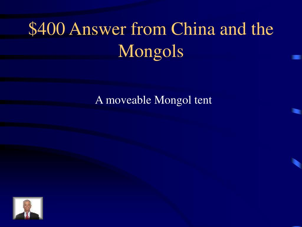 $400 Answer from China and the Mongols
