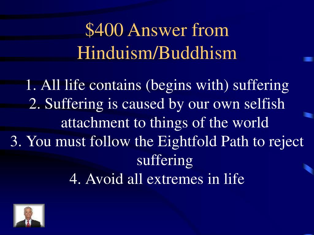 $400 Answer from Hinduism/Buddhism