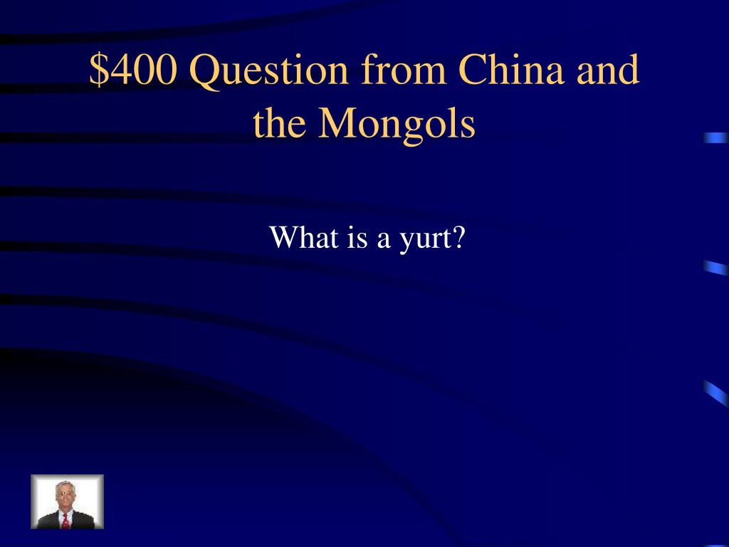 $400 Question from China and the Mongols