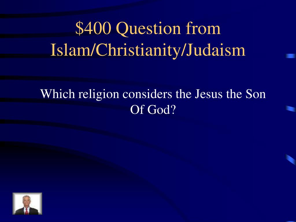 $400 Question from Islam/Christianity/Judaism