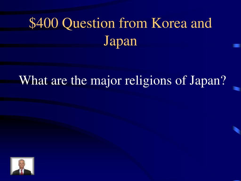$400 Question from Korea and Japan