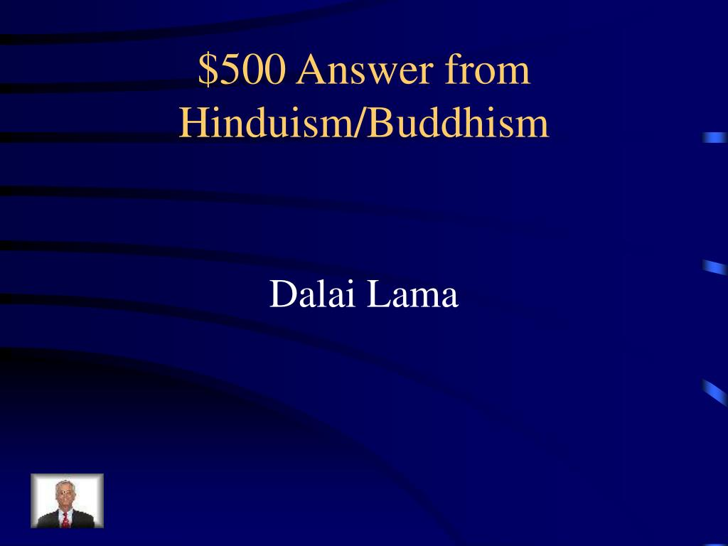 $500 Answer from Hinduism/Buddhism