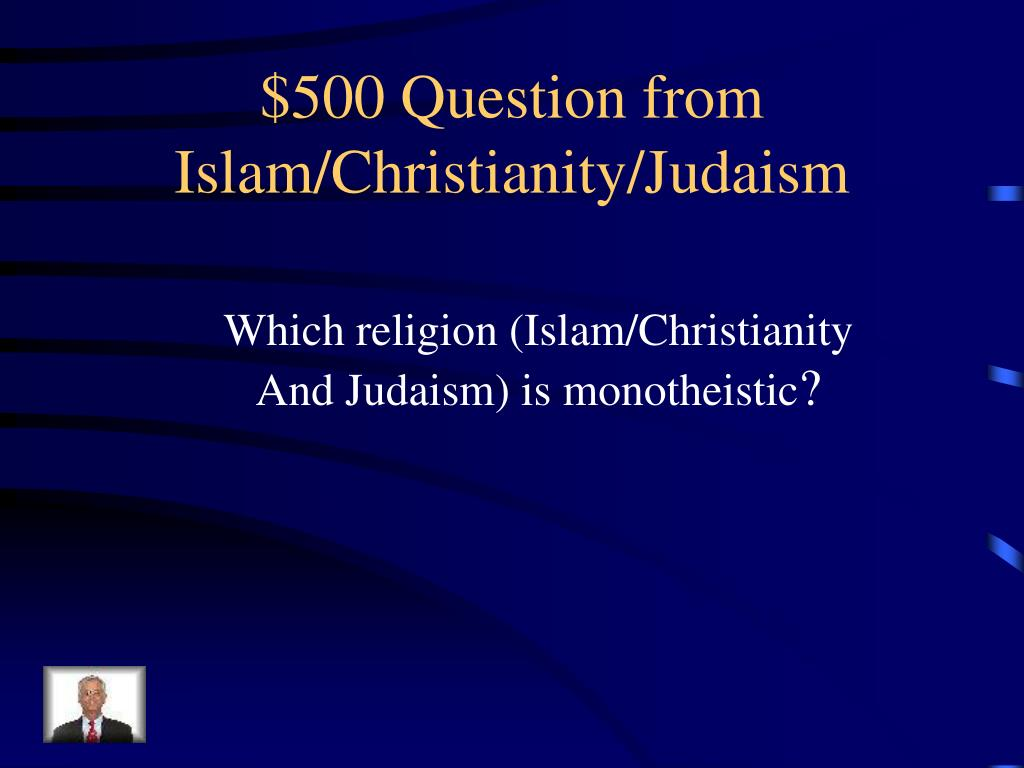 $500 Question from Islam/Christianity/Judaism