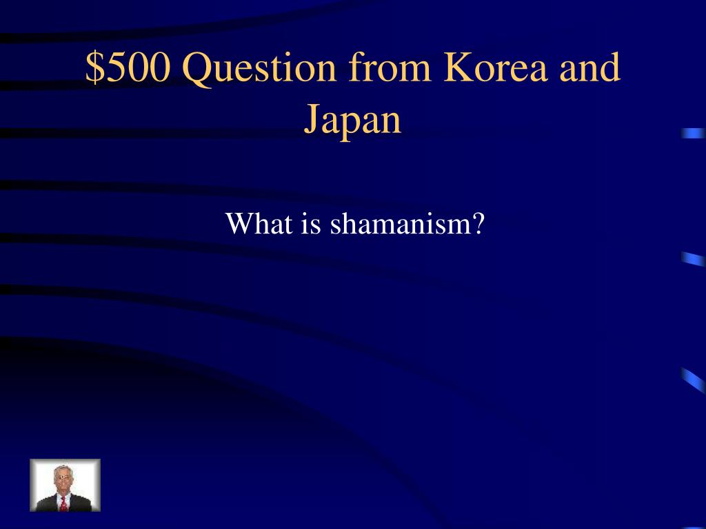 $500 Question from Korea and Japan