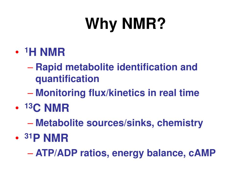Why NMR?