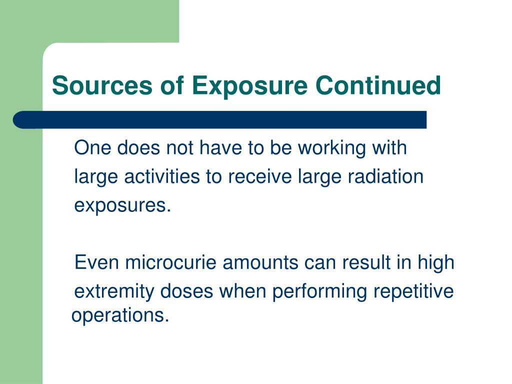 Sources of Exposure Continued
