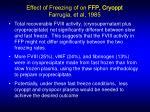 effect of freezing of on ffp cryoppt farrugia et al 1985