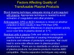 factors affecting quality of transfusable plasma products
