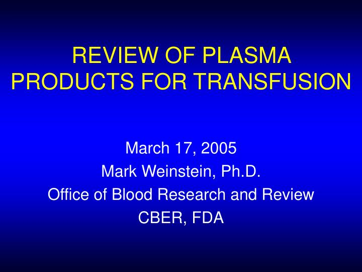Review of plasma products for transfusion
