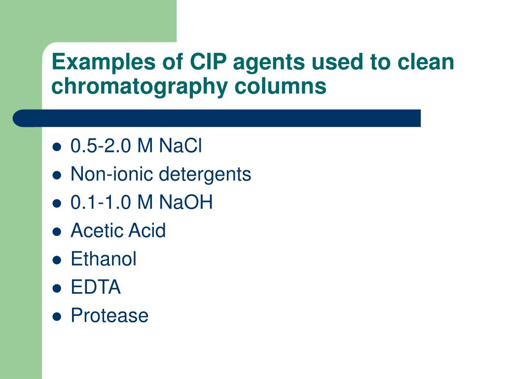 Examples of CIP agents used to clean chromatography columns