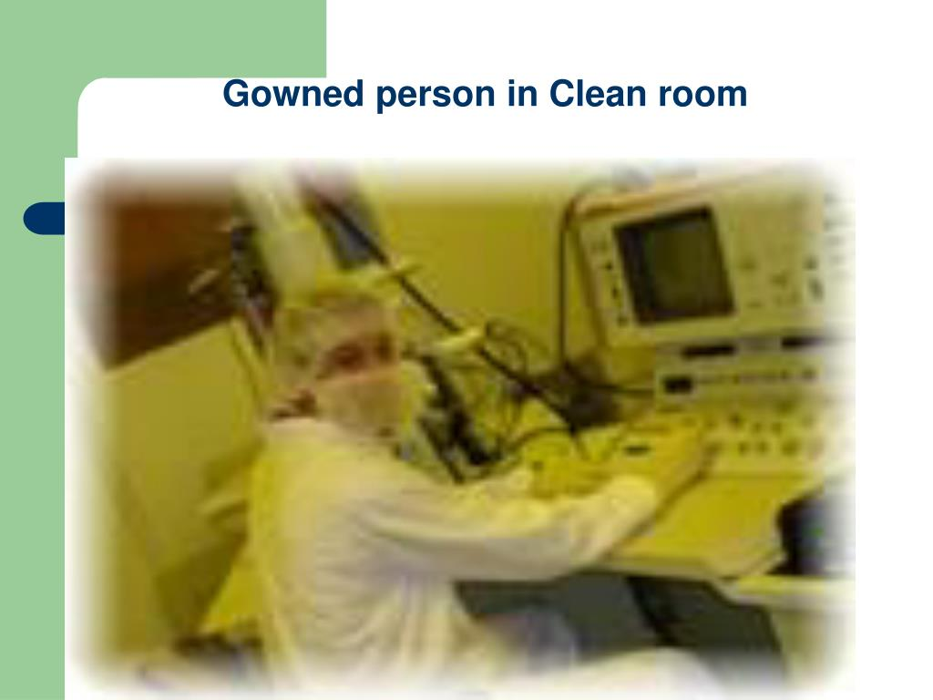 Gowned person in Clean room