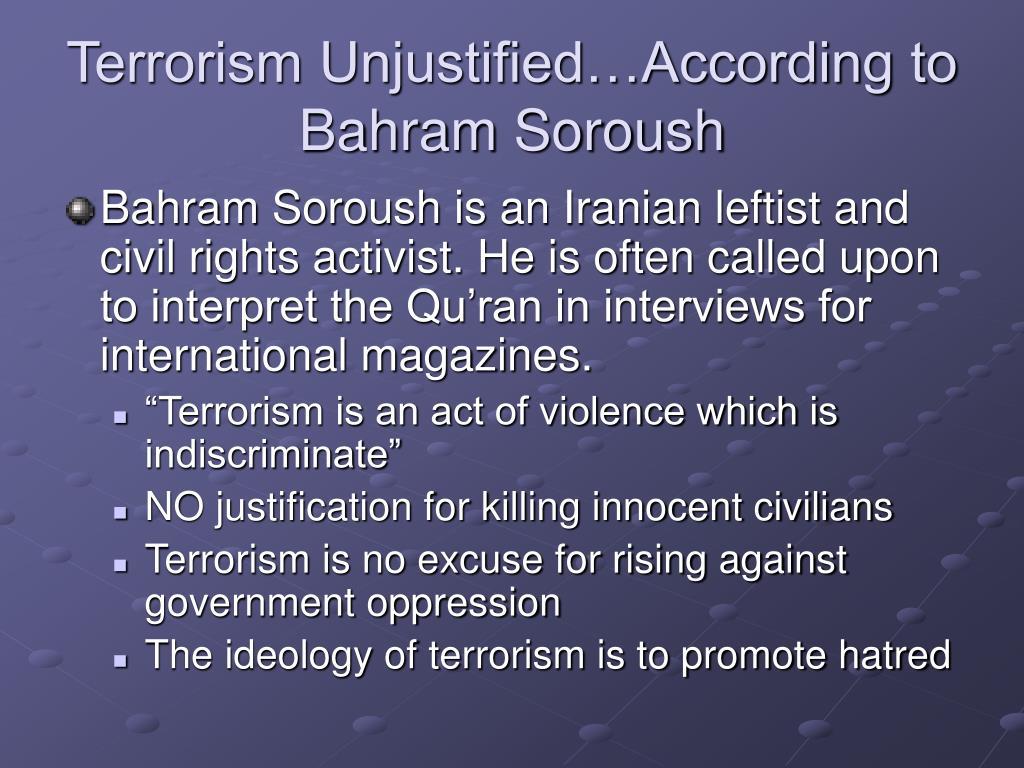 Terrorism Unjustified…According to Bahram Soroush