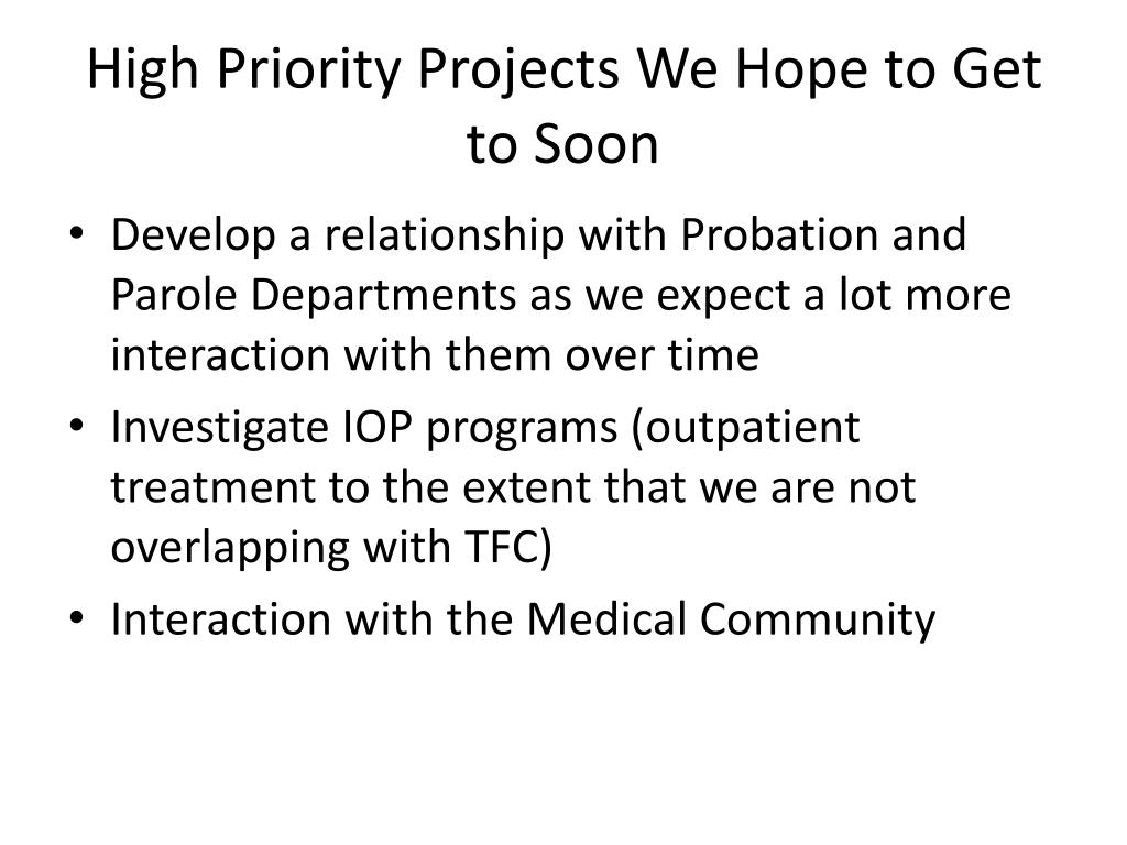 High Priority Projects We Hope to Get to Soon