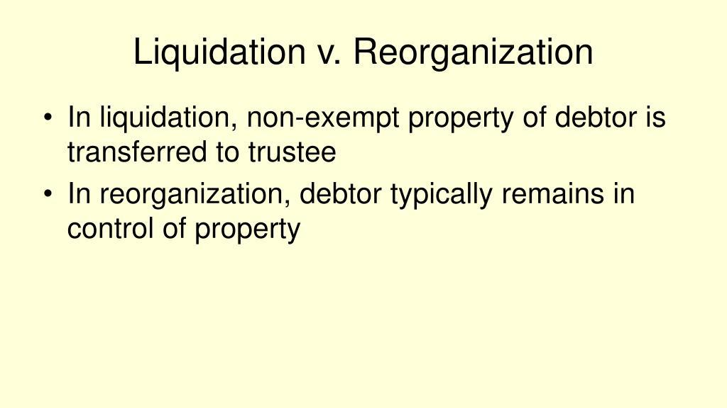 Liquidation v. Reorganization