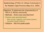 epidemiology of fas in s african community in the western cape province may et al 2000