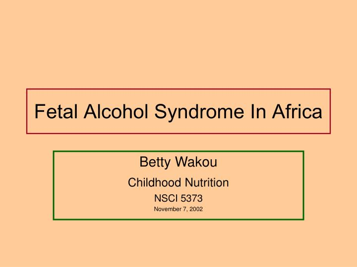 Fetal alcohol syndrome in africa