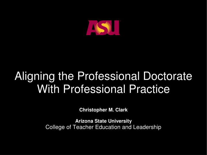 Aligning the professional doctorate with professional practice