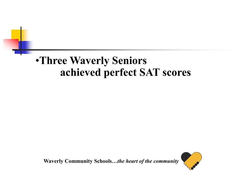 Three Waverly Seniors achieved perfect SAT scores