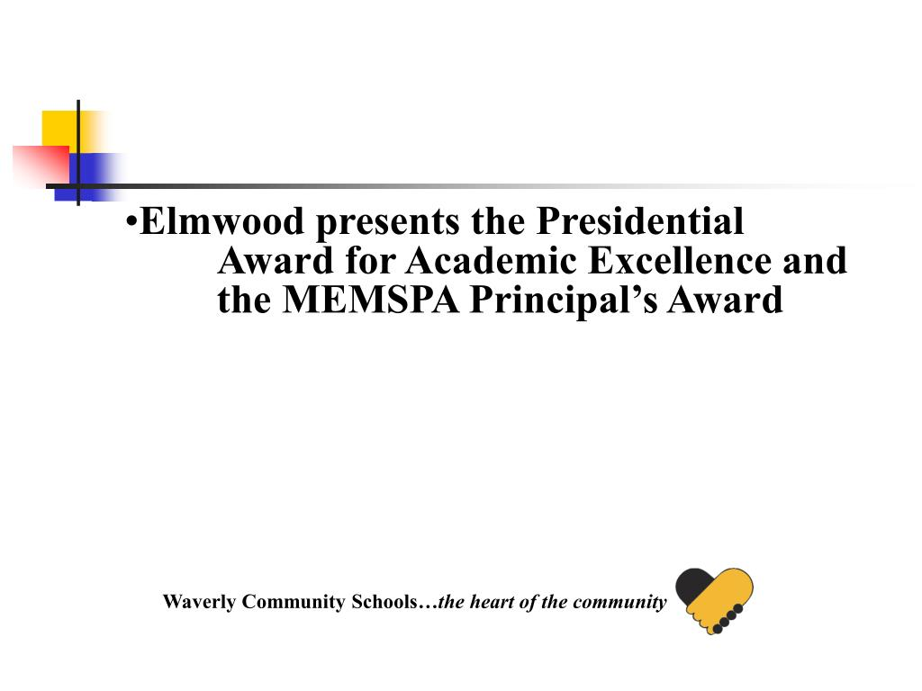 Elmwood presents the Presidential Award for Academic Excellence and the MEMSPA Principal's Award