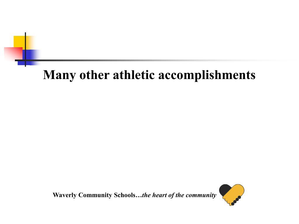 Many other athletic accomplishments