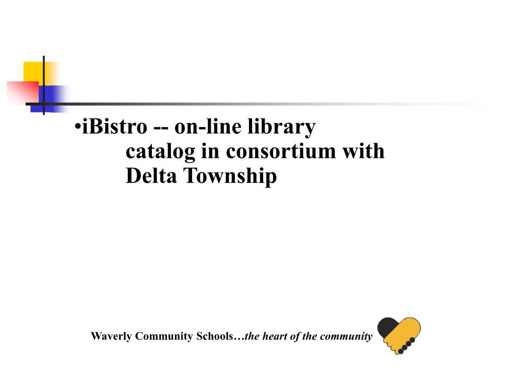 iBistro -- on-line library catalog in consortium with Delta Township