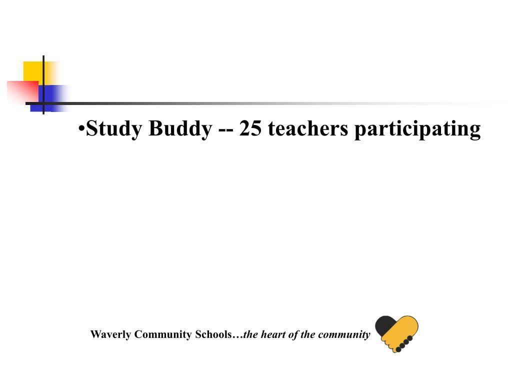 Study Buddy -- 25 teachers participating