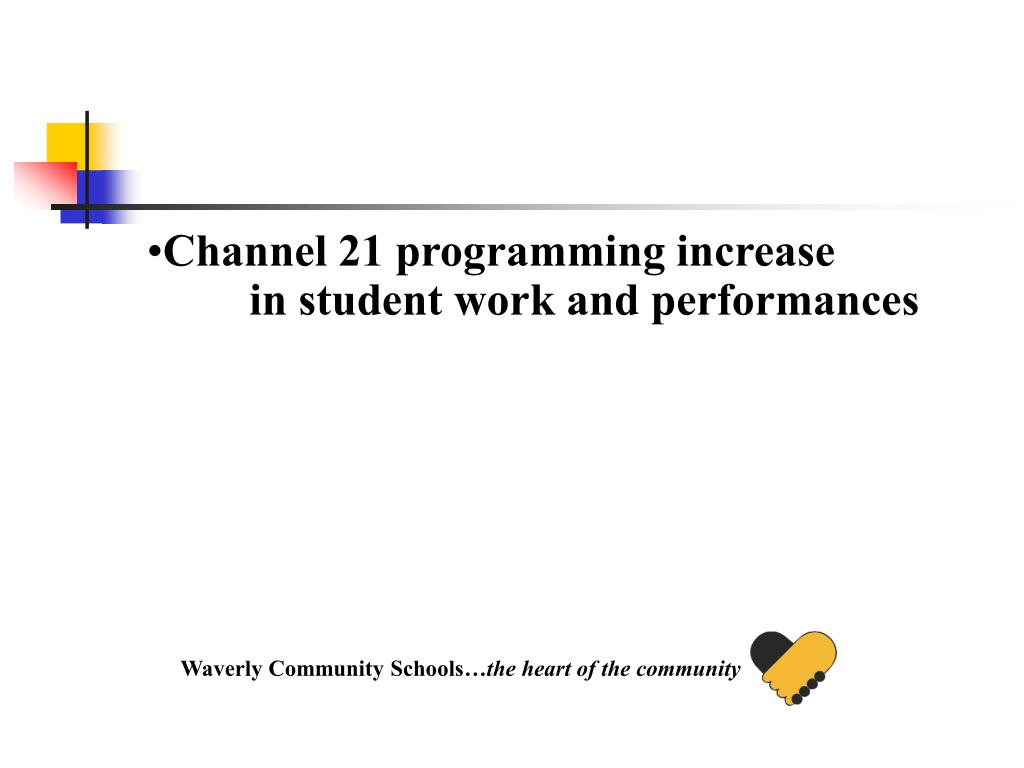Channel 21 programming increase in student work and performances