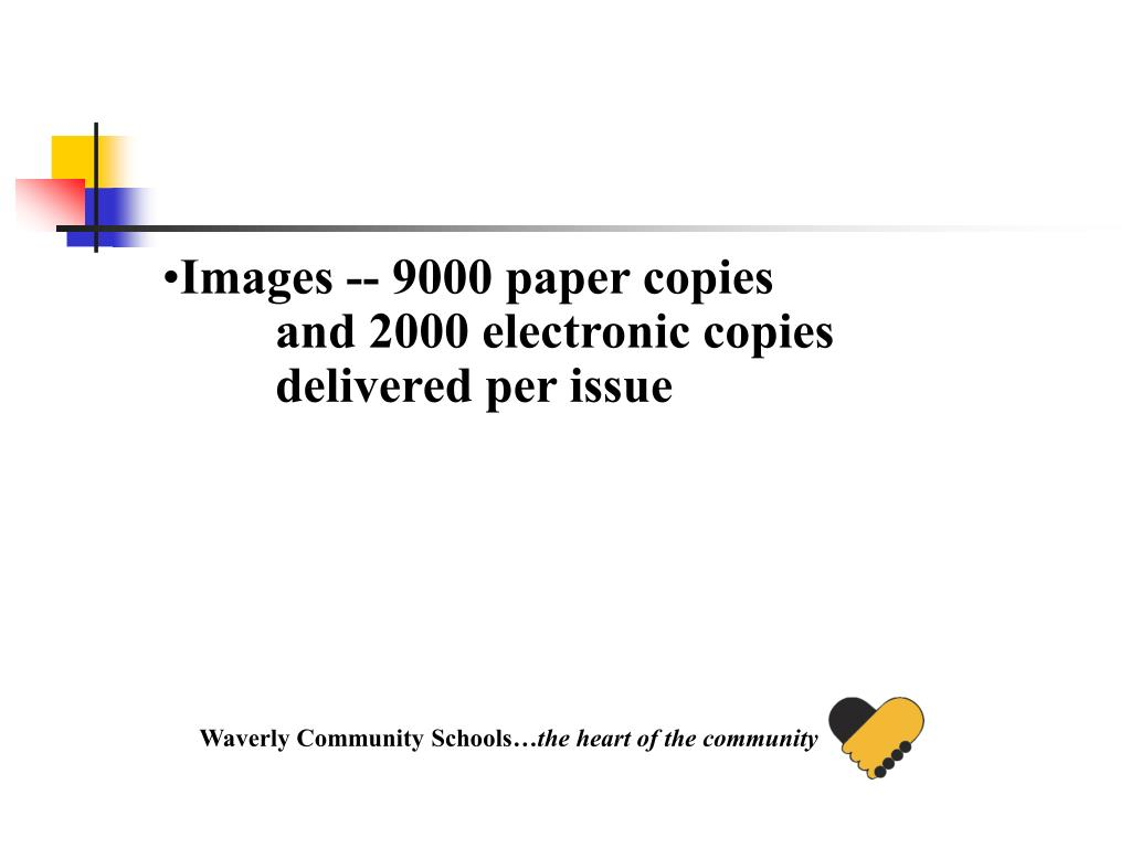 Images -- 9000 paper copies and 2000 electronic copies delivered per issue