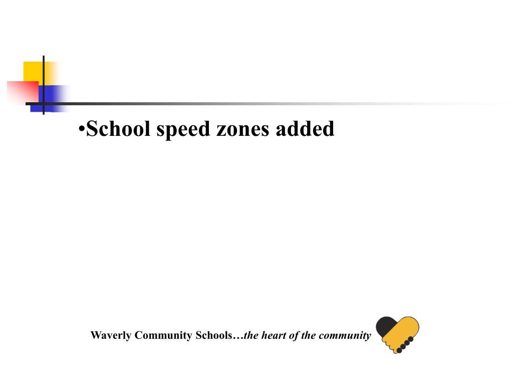 School speed zones added