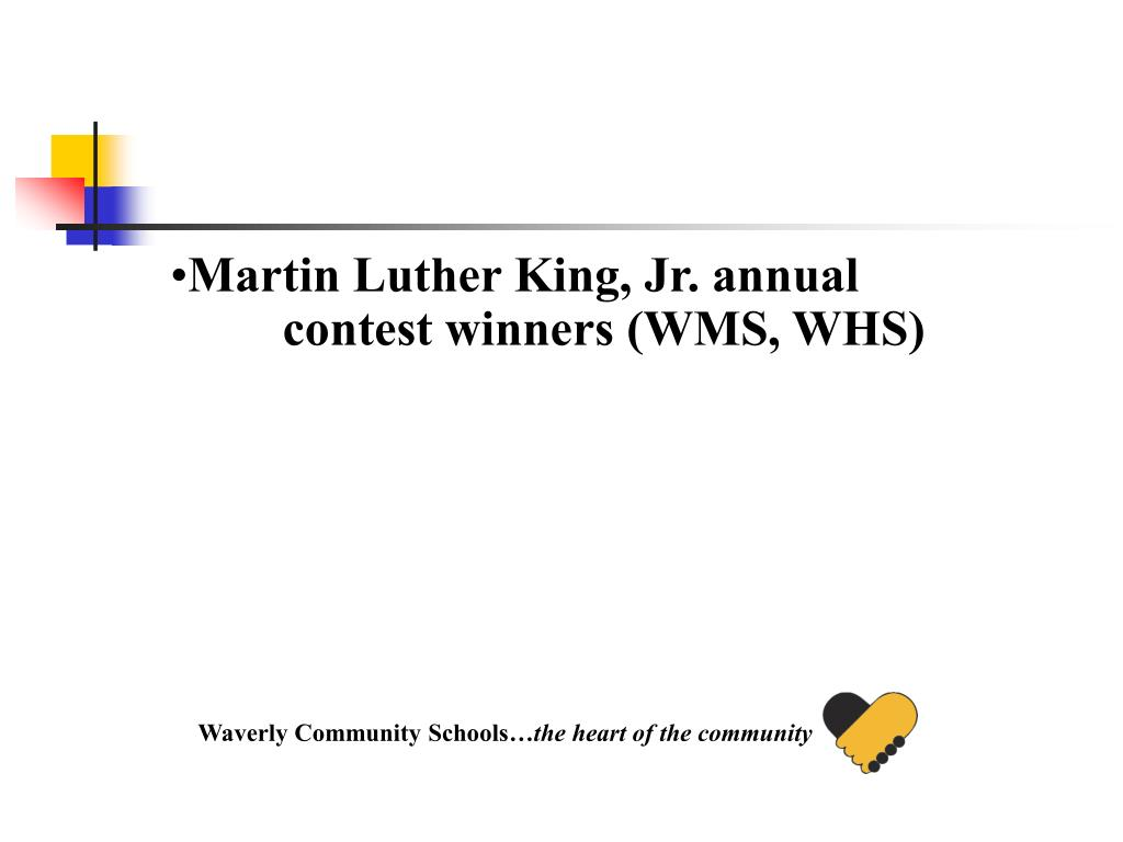Martin Luther King, Jr. annual contest winners (WMS, WHS)